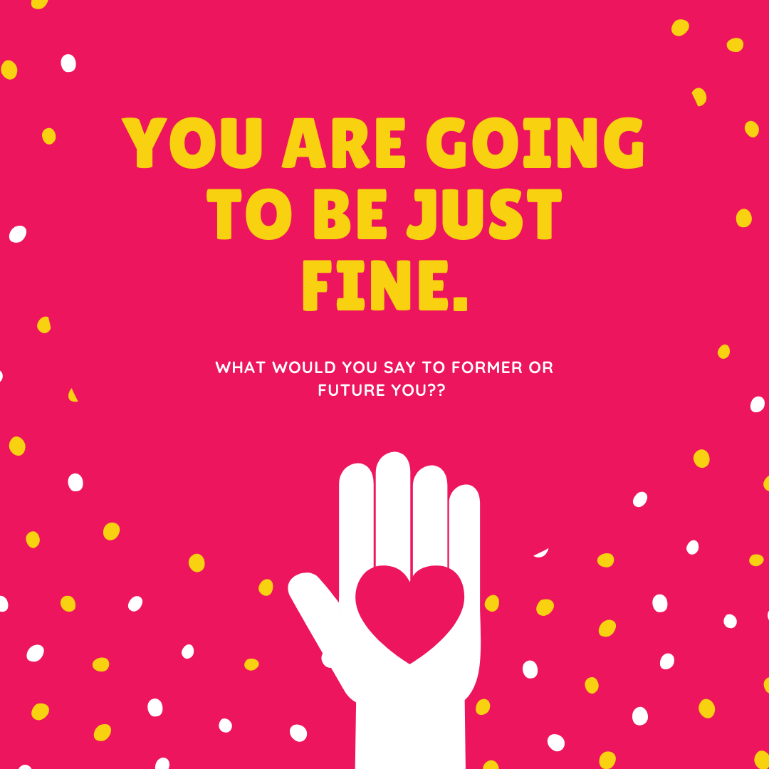you are going to be just fine.